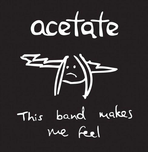 Acetate - This Band Makes Me Feel