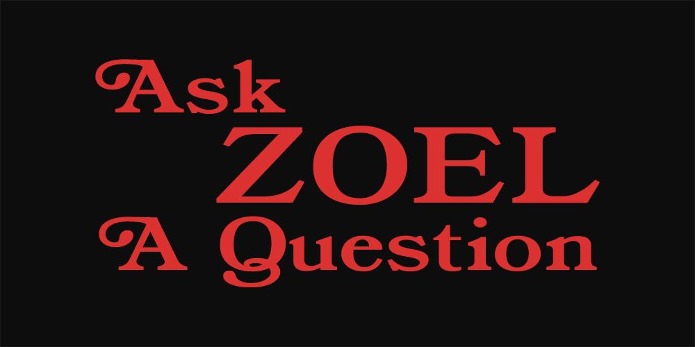 Ask ZOEL A Question